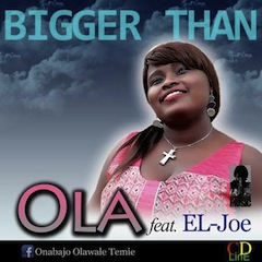 Ola Bigger Than Gospel Music